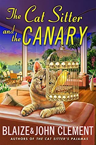 The Cat Sitter and the Canary by Blaize Clement