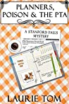 Planners, Poison & the PTA: A Stanford Falls Mystery (Stanford Falls Mysteries Book 1)