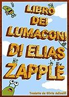 Libro dei lumaconi di Elias Zapple