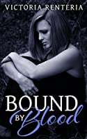 Bound By Blood (The Betrayed Series, #2)