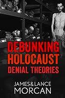 Debunking Holocaust Denial Theories