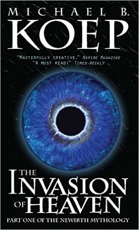 The Invasion of Heaven (The Newirth Mythology, #1)