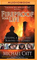 Fireproof Your Life: Building a Faith That Survives the Flames