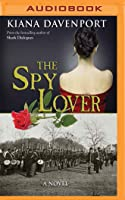 The Spy Lover: A Novel