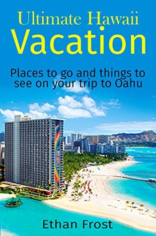 Ultimate Hawaii Vacation: Places to go and things to see on you trip to oahu (Visit Hawaii, Hawaii North Shore, Waikiki , Hawaii Travel Guide, Vacation in Hawaii)