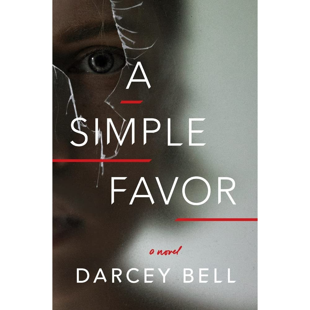 Simple Book Cover Review : A simple favor by darcey bell — reviews discussion