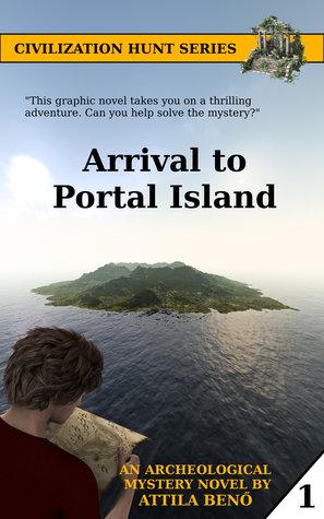 Arrival at Portal Island (Civilization Hunt, #1)