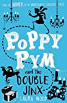 Poppy Pym and the Double Jinx (Poppy Pym, #2)