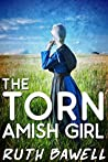 The Torn Amish Girl (A Harmony Creek Amish Romance #2)