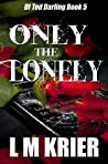 Only the Lonely (Ted Darling #6)