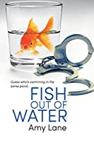 Fish Out of Water (Fish Out of Water, #1)