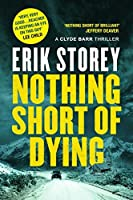 Nothing Short of Dying (Clyde Barr, #1)