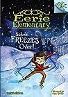 School Freezes Over! (Eerie Elementary, #5)