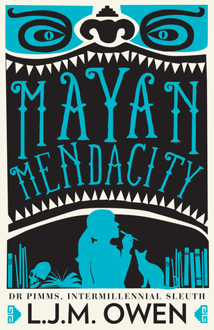 Mayan Mendacity (Dr Pimms, Intermillennial Sleuth #2)