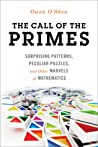 The Call of the Primes: Surprising Patterns, Peculiar Puzzles, and Other Marvels of Mathematics