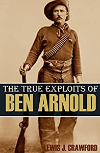 The True Exploits of Ben Arnold (Annotated)