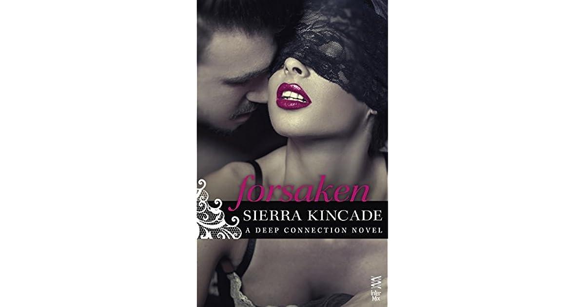 Forsaken Deep Connection 1 By Sierra Kincade