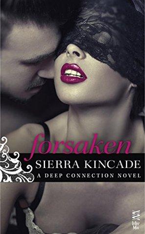 Forsaken (Deep Connection, #1)