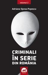 Criminali în serie din România - vol. 2