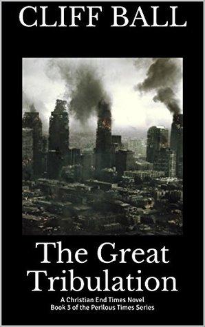 The Great Tribulation (Perilous Times #3)
