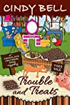 Trouble and Treats (Chocolate Centered Mystery #6)