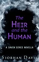 The Heir and the Human (Saven #4.5)