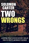 Two Wrongs: Part One (Roberts and Bradley Casebook, #1.1)