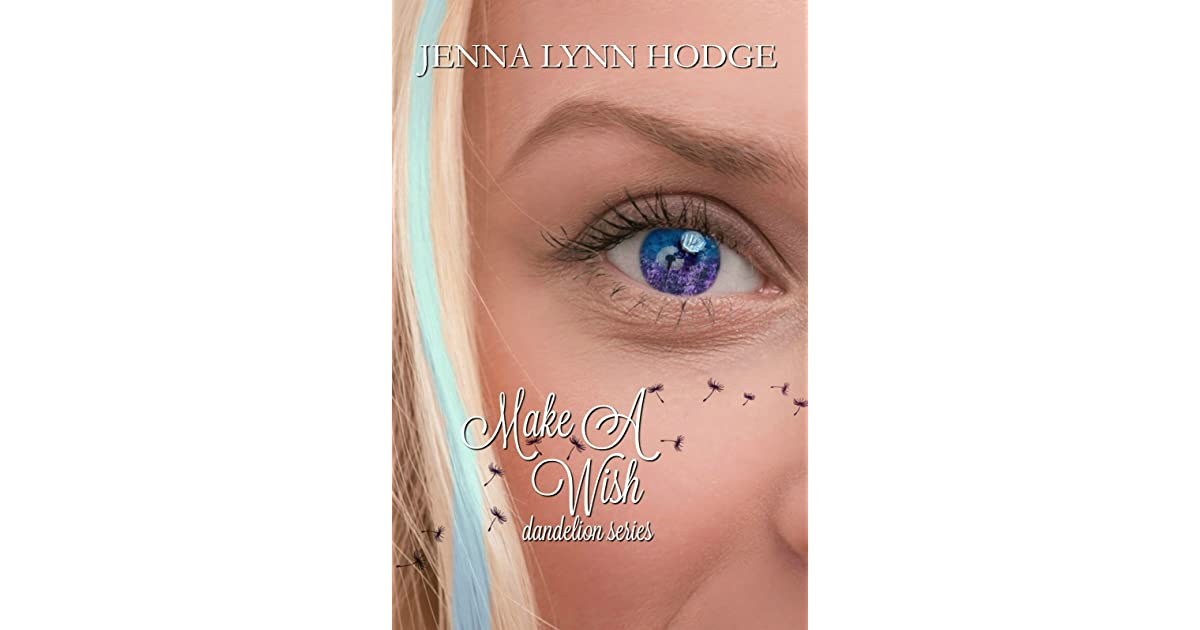 1af062c54 Make A Wish (Dandelion Series, #1) by Jenna Lynn Hodge