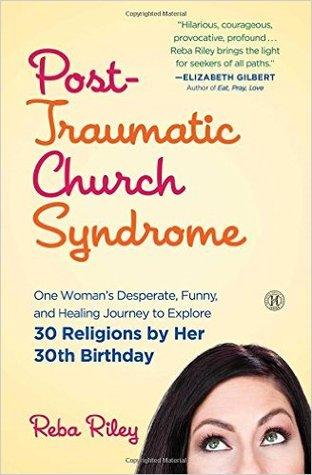 Post-Traumatic Church Syndrome by Reba Riley