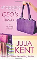 Shopping for a CEO's Fiancee (Shopping for a Billionaire #9)