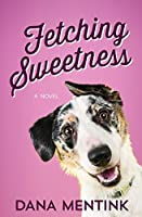Fetching Sweetness (Love Unleashed #2)