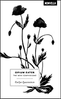 Opium Eater: The New Confessions