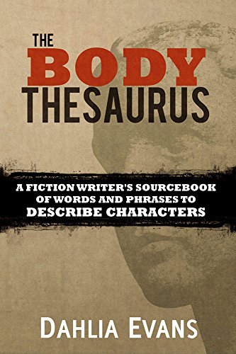 The-Body-Thesaurus-A-Fiction-Writer-s-Sourcebook-of-Words-and-Phrases-to-Describe-Characters