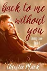 Back to Me without you (Sibling Love Book 1)