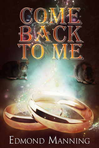 Come Back To Me by Edmond Manning
