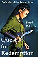 Quest for Redemption: Defender of the Realms Book 1