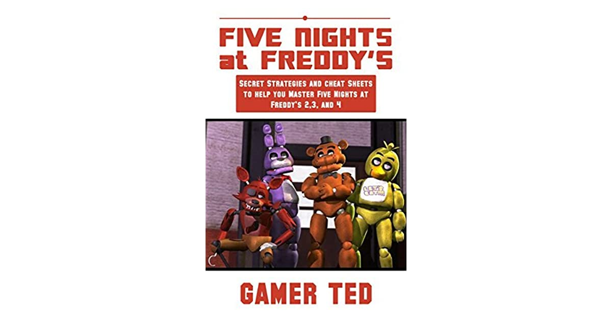 Five Nights at Freddy's: Secret Strategies and Cheat Sheets