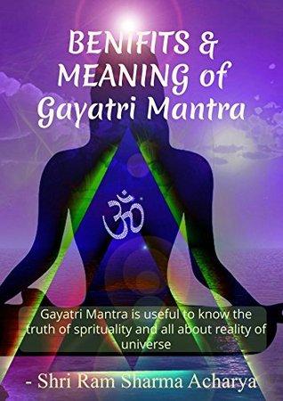 GAYATRI MANTRA & BENIFITS by Ram Sharma