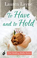 To Have and to Hold (The Wedding Belles, #1)