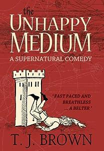The Unhappy Medium (The Unhappy Medium, #1)