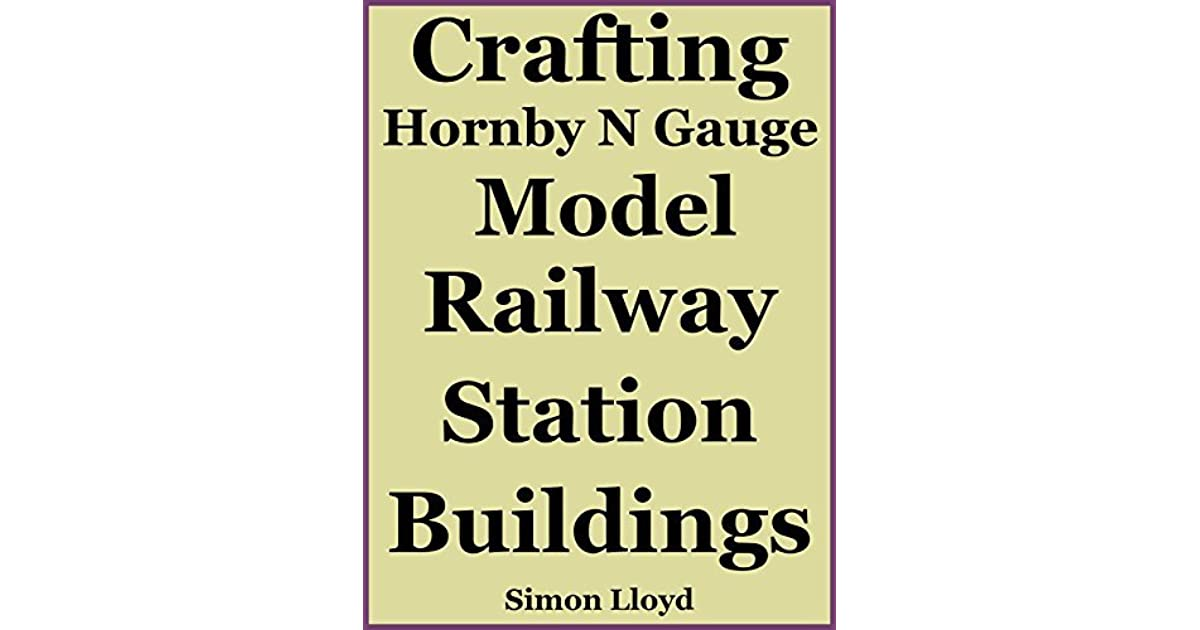 Crafting Hornby N Gauge Model Railway Station Buildings by
