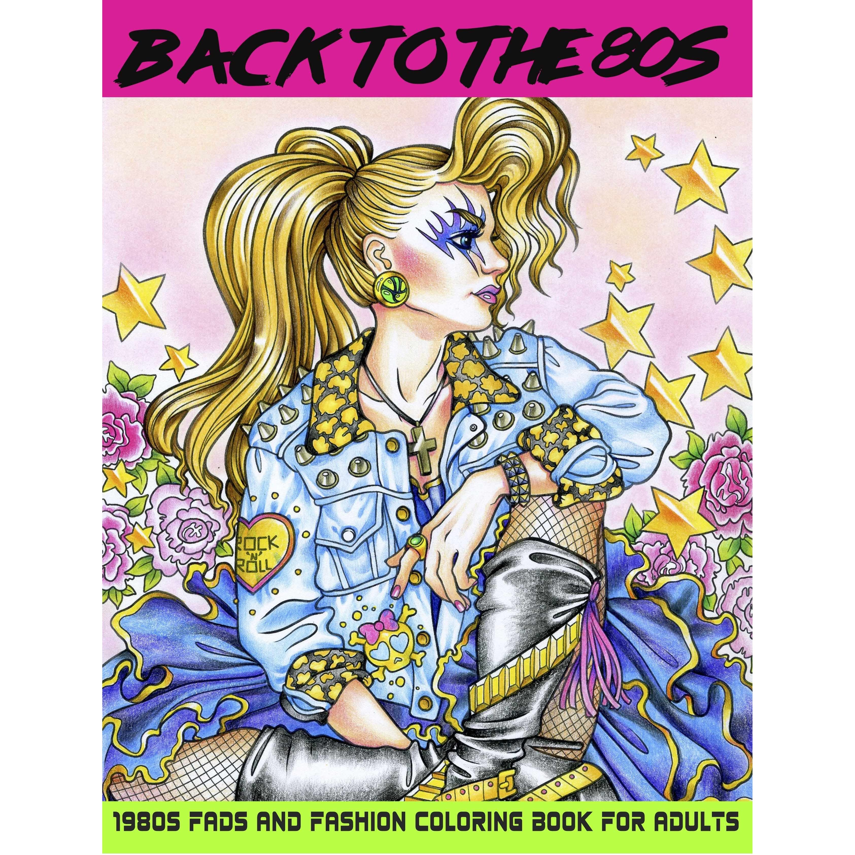 Back to the 80s: 1980s Fads and Fashion Coloring Book: Adult ...