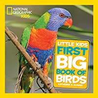 Little Kids First Big Book of Birds (National Geographic Kids)