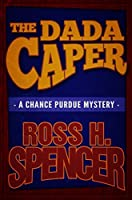 The Dada Caper (Chance Purdue, #1)
