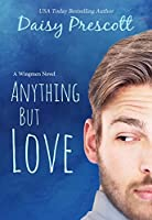 Anything but Love: A Romantic Comedy (Wingmen Book 3)