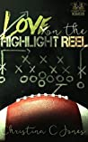 Love on the Highlight Reel (Connecticut Kings #2)