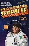 Nello spazio con Samantha by Samantha Cristoforetti