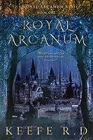 Royal Arcanum (The Royal Arcanum, #1)
