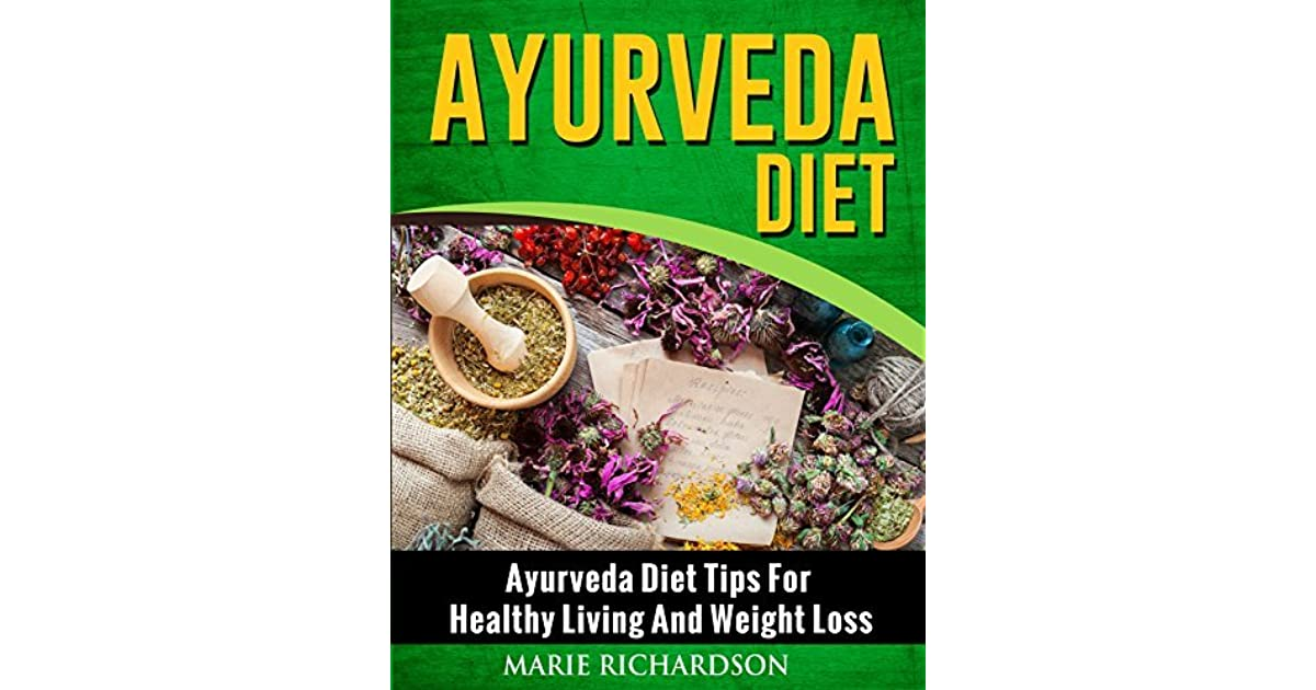 Ayurveda Diet: Ayurveda Diet Tips for Healthy Living and
