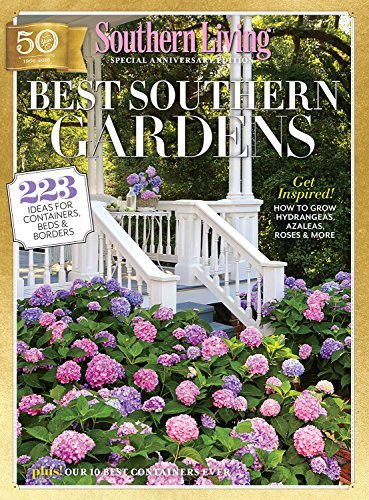 SOUTHERN LIVING Best Southern Gardens 223 Ideas for Containers, Beds & Borders